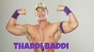 Thaddi Baddi john cena version