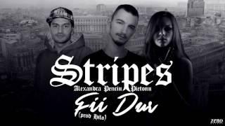 Stripes - Fii dur feat. Pietonu & Alexandra Penciu
