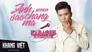 Karaoke Anh Chẳng Sao Mà   Khang Việt   Tone Nữ Beat Gốc