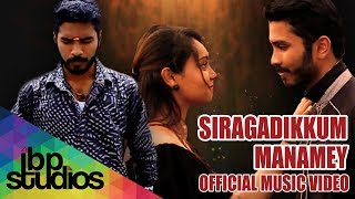Siragadikum Manamey - Official Music Video