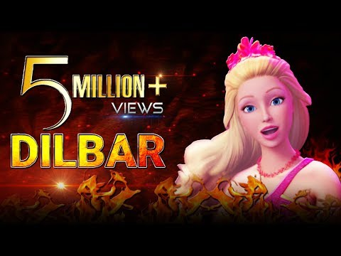 Xxx Mp4 DILBAR DILBAR REMADE Video Song 💜 Neha Kakkar 💜 Satyameva Jayate 💜 Barbie Version 3gp Sex
