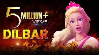 DILBAR DILBAR REMADE Video Song 💜 Neha Kakkar 💜 Satyameva Jayate 💜 Barbie Version