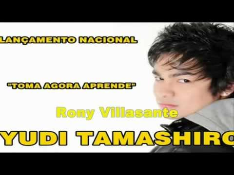 Ui Viu Toma Agora Aprende Yudi Tamashiro Exclusivo 2012 Rony Villasante Dj RCVP YouTube