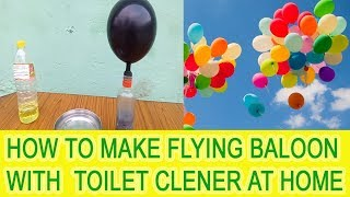 How to make flying balloon with toilet cleaner without helium at home || DIY gas flying balloon