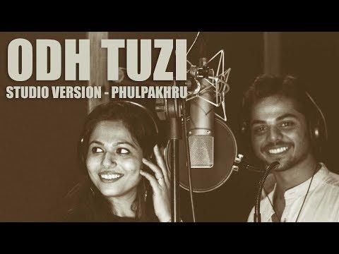 Odh Tuzi - Studio Version - Video - Phulpakhru - NotMarried Films