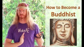 How to Become a Buddhist - Ultra Spiritual Life episode 64