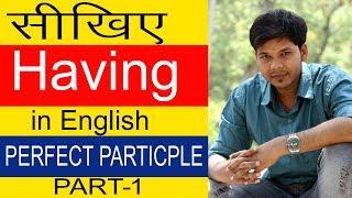 HAVING + V3RD IN ENGLISH SPEAKING