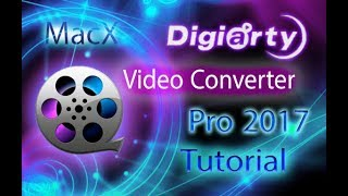 MacX Video Converter Pro 2017 - Complete Tutorial and Review