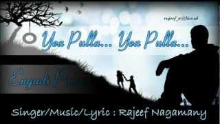 Yea Pulla Yea Pulla - I Miss You ft.Rajeef Nagamany