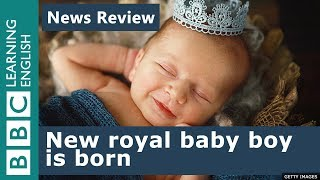 BBC News Review: New royal baby boy is born