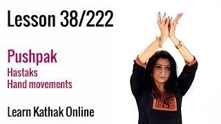 Pushpak Explanation - Understanding the Importance of Pushpak Hastak in Kathak | Lesson 38/222