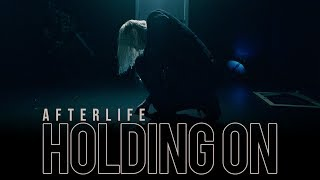 Afterlife - Holding On (Official Music Video)