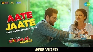 Aate Jaate FEAT. Parineeti Chopra & Neil Nitin | Golmaal Again | Ajay Devgan | Rohit Shetty | Tabu