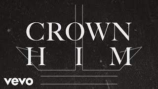 I AM THEY - Crown Him (Official Lyric Video)