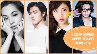 Lists of Japanese Comedy -  Romance Dramas 2016