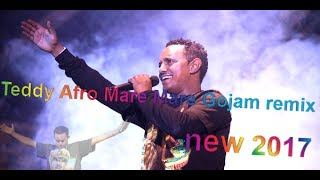 Teddy Afro - Mare Mare (ቴዲ አፍሮ) Gojam Remix - |New Hot Ethiopian Music 2017|