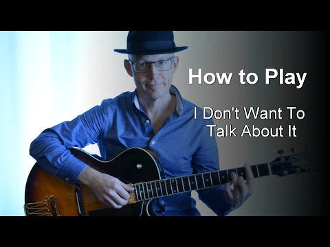 How To Play I Dont Want To Talk About It Rod Stewart Cover Guitar Lesson