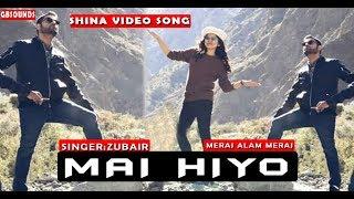 Gb Music New Video Songs 2019   Mai Hiyo   Vocal:Zubair   Lyrics:Meraj Alam Meraj   Shina Songs New