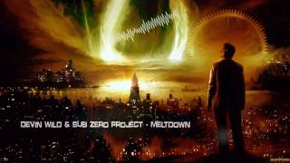 Devin Wild & Sub Zero Project - Meltdown [HQ Edit]