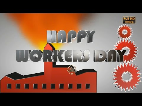 Xxx Mp4 International Workers Day May Day 2018 Wishes Whatsapp Video Greetings Animation Labour Day Download 3gp Sex