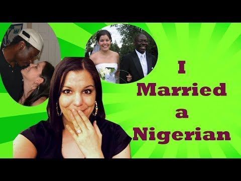I married a Nigerian - Interacial Marriage Q&A