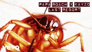 Papa Roach, Kayzo - Last Resort (Audio)