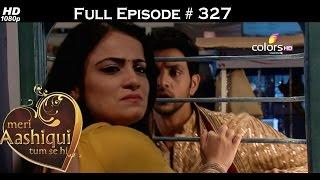 Meri Aashiqui Tum Se Hi - 7th September 2015 - मेरी आशिकी तुम से ही - Full Episode (HD)