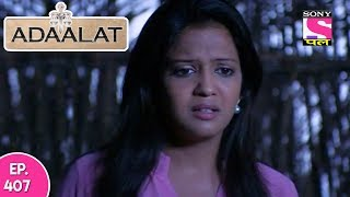 Adaalat - अदालत - Episode 407 - 4th November, 2017
