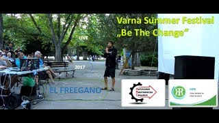 "El Freegano (Interview) - Varna Summer Festival ""Be The Change"" (2017)"
