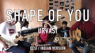 Shape of You   Desi / Indian version   Urvasi mix - V minor