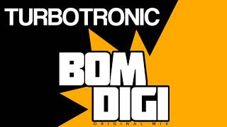 Turbotronic - Bomdigi (Radio Edit)
