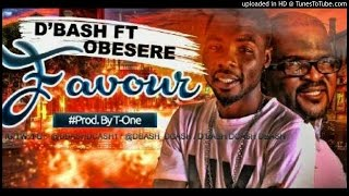 D'bash ft Obesere - Favour (NEW SONG 2016)