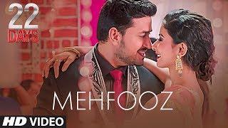 Mehfooz Video    22 Days   Rahul Dev, Shiivam Tiwari, Sophia Singh   Ankit Tiwari   Amrita Talukder