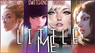 ❖ Nightcore ❖ ⟿ Little me [Switching Vocals | Little Mix]