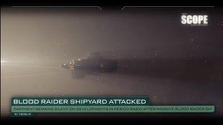 The Scope – Blood Raider Shipyard Under Attack!