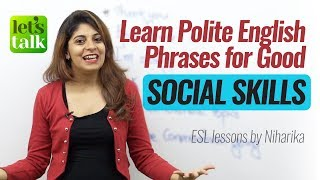 Polite English Phrases for good 'Social Skills' | Free English speaking lessons by Niharika