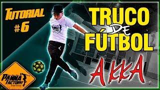 APRENDE TRUCOS DE FÚTBOL!! / Akka / Movimiento para pasar al rival