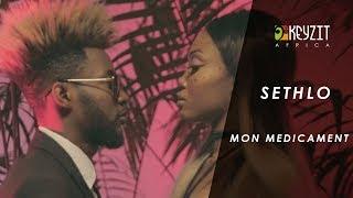 Sethlo - Mon Médicament (Clip Officiel)