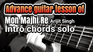 Advance guitar lesson of Mon Majhi Re( intro chords solo)