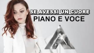 ANNALISA - Se Avessi Un Cuore ||PIANO E VOCE||