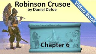 Chapter 06 - The Life and Adventures of Robinson Crusoe by Daniel Defoe - Ill and Conscience-Strick
