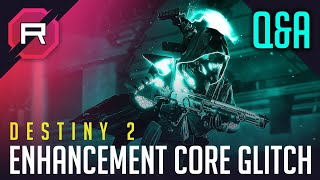 Destiny 2 Enhancement Core Glitch Q&A
