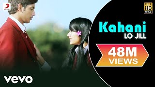 Lo Jill - Kahani Video
