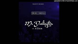 Mike-Abdul-Mr.-DARLINGTON-ft-ADam