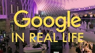 GOOGLE IN REAL LIFE