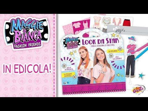 Maggie & Bianca Fashion Friends | Scopriamo insieme il fashion book Look da Star!