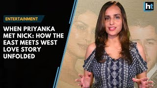 When Priyanka met Nick: How the east meets west love story unfolded