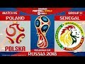 Poland vs Senegal ⚽️ | FIFA World Cup Russia 2018 | MATCH 16 | 19/06/2018 | FIFA 18
