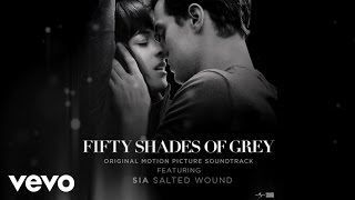 Sia - Salted Wound (from The Fifty Shades Of Grey Soundtrack (audio)