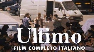 Ultimo - Film completo Italiano